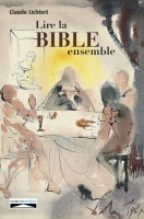 «Lire la Bible ensemble» par Claude Lichtert